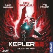 Das Virus - Kepler62, Folge 5 (ungekürzt)