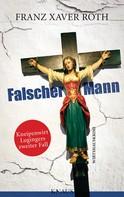 Franz Xaver Roth: Falscher Mann ★★★★