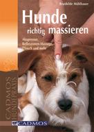 Brunhilde Mühlbauer: Hunde richtig massieren ★★★★★