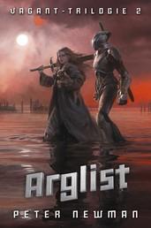 Vagant-Trilogie 2: Arglist