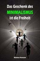 Nanna Hansen: Das Geschenk des Minimalismus ist die Freiheit ★★★★★