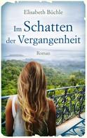 Elisabeth Büchle: Im Schatten der Vergangenheit ★★★★★