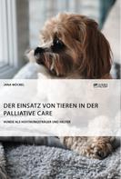 Jana Möckel: Der Einsatz von Tieren in der Palliative Care