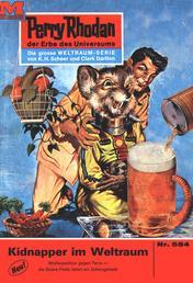 "Perry Rhodan 554: Kidnapper im Weltraum - Perry Rhodan-Zyklus ""Der Schwarm"""