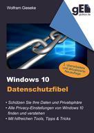 Wolfram Gieseke: Windows 10 Datenschutzfibel ★★★
