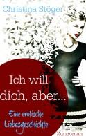 Christina Stöger: Ich will dich, aber ... ★★★★