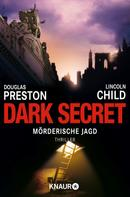 Douglas Preston: Dark Secret ★★★★★