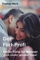 Thomas Werk: Der Flirt-Profi