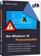 Wolfram Gieseke: Der Windows 10 Pannenhelfer ★★★★