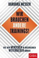 Barbara Messer: Wir brauchen andere Trainings!