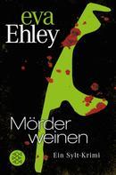 Eva Ehley: Mörder weinen ★★★★
