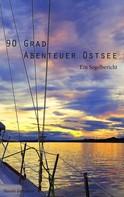 Harald Zerrmann: 90 Grad Abenteuer Ostsee