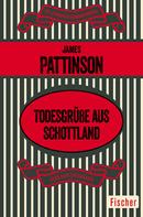 James Pattinson: Todesgrüße aus Schottland ★★★