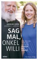 Anselm Grün: Sag mal, Onkel Willi ★★★★★