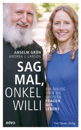 Sag mal, Onkel Willi - Ein Dialog über die großen Fragen des Lebens