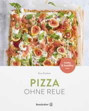 Pizza ohne Reue - tasty & healthy