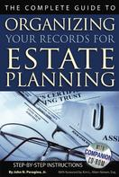 John N Peragine Jr.: The Complete Guide to Organizing Your Records for Estate Planning Step-by-Step Instructions With Companion CD-ROM