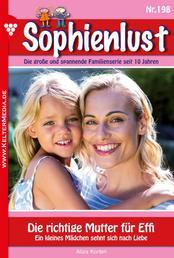 Sophienlust 198 – Familienroman - Die richtige Mutter für Effi