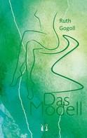 Ruth Gogoll: Das Modell ★★★★