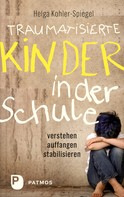 Helga Kohler-Spiegel: Traumatisierte Kinder in der Schule ★★★★