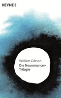 William Gibson: Die Neuromancer-Trilogie ★★★★