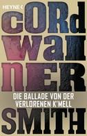 Cordwainer Smith: Die Ballade von der verlorenen K'mell ★★★★