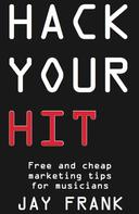 Jay Frank: Hack Your Hit