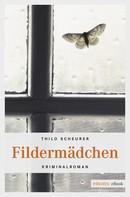 Thilo Scheurer: Fildermädchen ★★★★