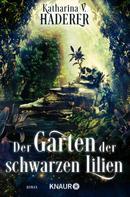 Katharina V. Haderer: Der Garten der schwarzen Lilien ★★★★★