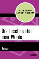 Alexander Lernet-Holenia: Die Inseln unter dem Winde
