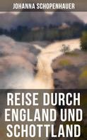 Johanna Schopenhauer: Reise durch England und Schottland