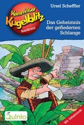 Kommissar Kugelblitz 25. Das Geheimnis der gefiederten Schlange - Kommissar Kugelblitz Ratekrimis