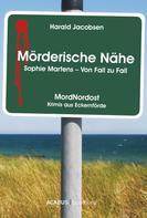 Harald Jacobsen: Mörderische Nähe. Sophie Martens - Von Fall zu Fall ★★★★