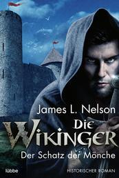 Die Wikinger - Der Schatz der Mönche - Historischer Roman