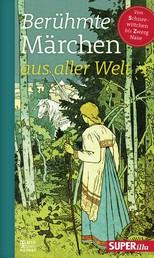 Berühmte Märchen aus aller Welt Band 4 - Von Schneewittchen bis Zwerg Nase