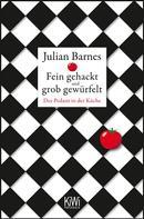 Julian Barnes: Fein gehackt und grob gewürfelt ★★★★