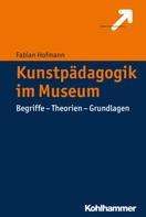 Fabian Hofmann: Kunstpädagogik im Museum