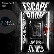 Escape Room - Nur drei Stunden (Ungekürzte Lesung)