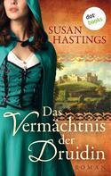 Susan Hastings: Das Vermächtnis der Druidin