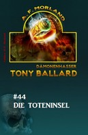 A. F. Morland: Tony Ballard #44: Die Toteninsel