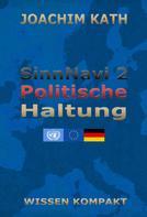 Joachim Kath: SinnNavi 2 Politische Haltung
