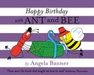 Angela Banner: Happy Birthday with Ant and Bee