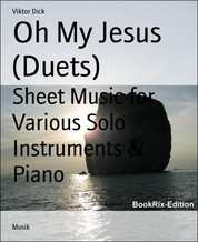 Oh My Jesus (Duets) - Sheet Music for Various Solo Instruments & Piano