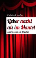 Christoph Janßen: Lieber nackt als im Mantel