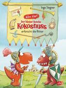 Ingo Siegner: Alles klar! Der kleine Drache Kokosnuss erforscht die Ritter