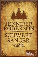 Jennifer Roberson: Schwertsänger ★★★★