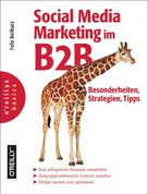Felix Beilharz: Social Media Marketing im B2B - Besonderheiten, Strategien, Tipps ★★★
