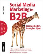 Social Media Marketing im B2B - Besonderheiten, Strategien, Tipps
