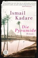 Ismail Kadare: Die Pyramide ★★★★