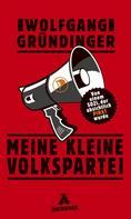 Wolfgang Gründinger: Meine kleine Volkspartei ★★★
